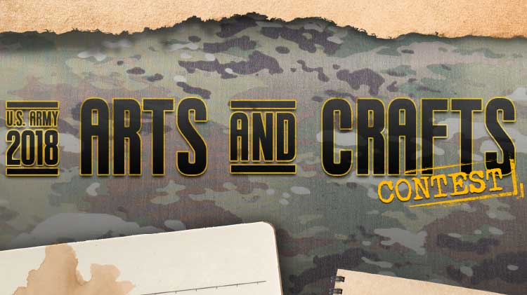 U.S. Army 2018 Arts & Crafts Contest