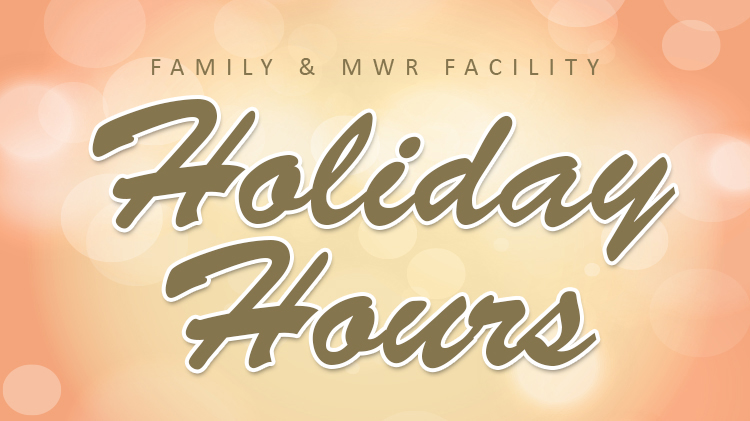 Ft. Bragg Family and MWR Holiday Hours